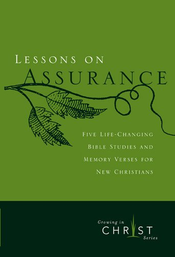 Lessons on Assurance: Five Life-Changing Bible Studies and Memory Verses for New Christians (Growing in Christ)