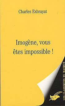 Imogène, vous êtes impossible ! par Exbrayat