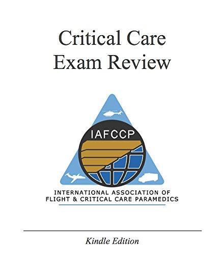 IAFCCP Critical Care Exam Review (International Association Of Flight And Critical Care Paramedics)