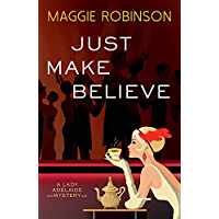 Just Make Believe (Lady Adelaide Mysteries Book 3)