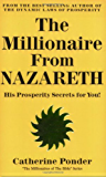 The Millionaire from Nazareth: His Prosperity Secrets for You! (Millionaires of the Bible Series)