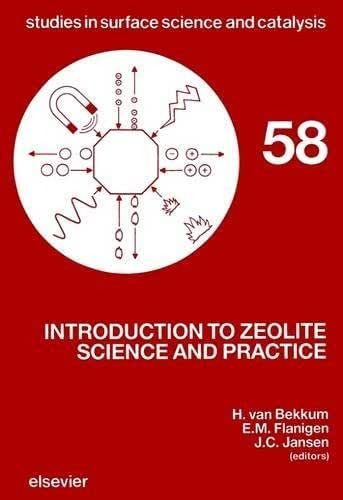 Introduction to Zeolite Science and Practice (Volume 58) (Studies in Surface Science and Catalysis (Volume 58))