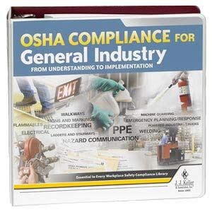 OSHA Compliance for General Industry Manual - Your Single Source for Real-World OSHA Compliance Guidance. Latest Edition