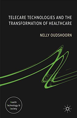 Telecare Technologies and the Transformation of Healthcare (Health, Technology and Society) Pdf