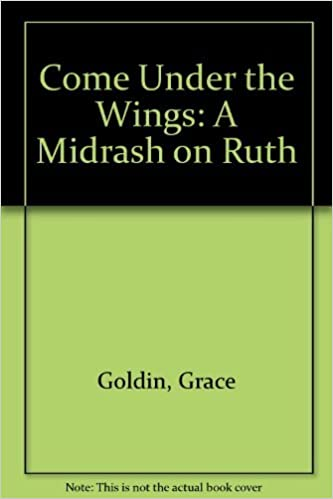Come Under the Wings: A Midrash on Ruth by Grace Goldin (1980-05-02)