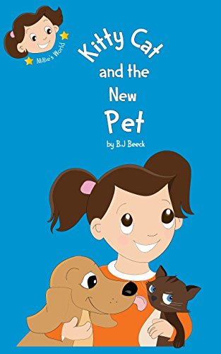 Kitty Cat and the New Pet (Millie's World Book 1) by [Beeck, Belinda]