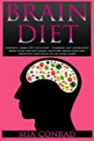 Brain Diet: Powerful Brain Diet Solution! - Thinking Fast Superfoods Brain Food For Anti Aging, Boosting Brain Function, Creativity, And Focus To Get Stuff Done!