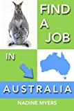 Find a Job in Australia (Australian Job Search) (Volume 4)