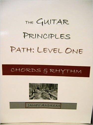 The Guitar Principles Path Level One Chords Rhythm Jamie