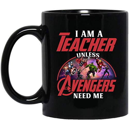 Avenger Assemble I Am A Teacher And An