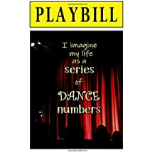 Playbill: I Imagine My Life as a Series of Dance Numbers: Blank Journal and Theater Gift