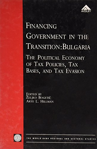Financing Government in the Transition: Bulgaria : The Political Economy of Tax Policies, Tax Bases, and Tax Evasion (Wo