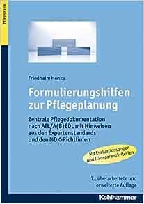 formulierungshilfen zur pflegeplanung zentrale pflegedokumentation nach atlabedl mit hinweisen aus den expertenstandards und den mdk richtlinien german - Pflegeanamnese Muster