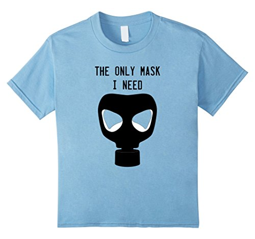 Survivalist Costume Halloween (Kids The Only Mask I Need Gas Mask T-Shirt 10 Baby)