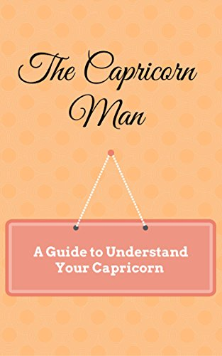 How to capture the heart of a capricorn man