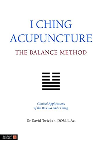 I Ching Acupuncture The Balance Method Clinical Applications Of