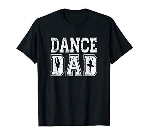 Distressed Dance Dad Ballet T-Shirt Great Gift for Men
