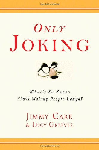 Only Joking: What's So Funny About Making People Laugh? by Brand: Gotham