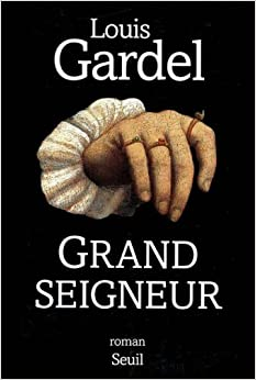 Book Grand seigneur: Roman (French Edition)