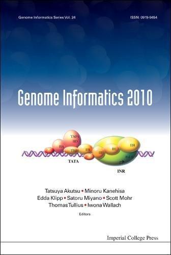 Genome Informatics 2010: The 10th Annual International Workshop on Bioinformatics and Systems Biology (IBSB 2010) (Genome Informatics Series)