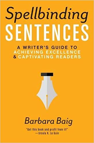 Spellbinding Sentences: A Writer's Guide to Achieving Excellence ...