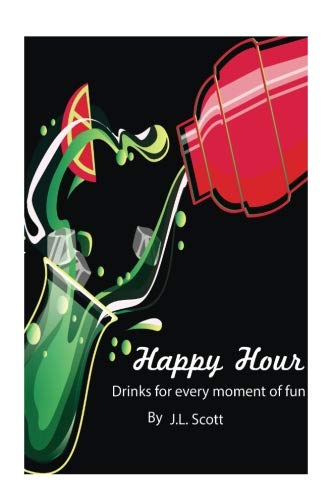 Happy Hour: Drinks For Every Moment by Jemelah Scott