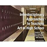 img - for Interdisciplinary Approaches to Teaching Art in High School book / textbook / text book