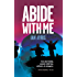 Abide with Me: An Eastend tale to tear your heart out (John Sissons Book 1)