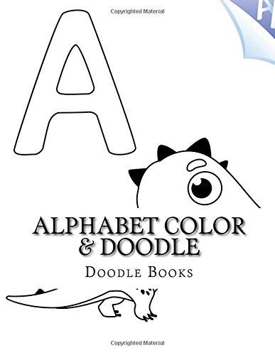 Alphabet Color & Doodle (Doodling, Drawing & Activity Books 8.5 X 11) (Volume 2)