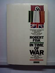 In Time of War: Ireland, Ulster and the Price of Neutrality 1939-45 (Paladin Books)