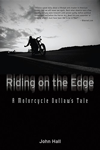 Riding on the Edge: A Motorcycle Outlaw's Tale (Best States For Motorcycle Riding)