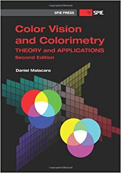 Book Color Vision and Colorimetry: Theory and Applications (Press Monograph)