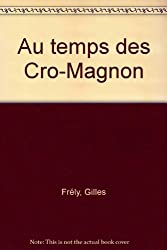 Au temps des Cro-Magnon