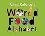 World Food Alphabet, Chris Caldicott, 1847802842