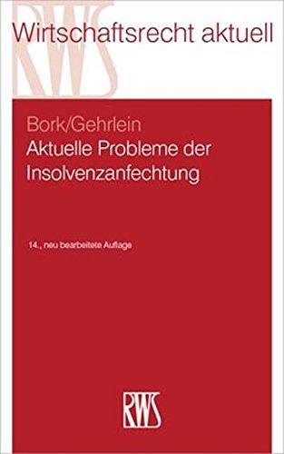 Aktuelle Probleme der Insolvenzanfechtung