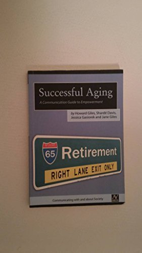 Successful Aging A Communication Guide to Empowerment