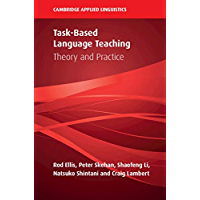Task-Based Language Teaching: Theory and Practice (Cambridge Applied Linguistics)