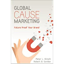 Global Cause Marketing: Future Proof Your Brand