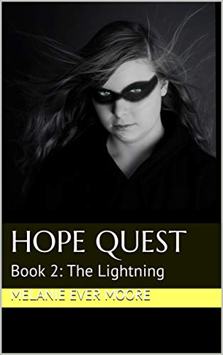 Hope Quest: Book 2: The Lightning (Hope Quest trilogy) by [Moore, Melanie Ever]