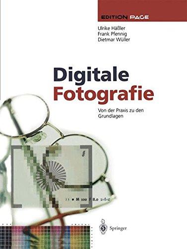 Digitale Fotografie: Von der Praxis zu den Grundlagen (Edition PAGE) (German Edition) PDF