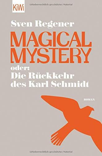 Magical Mystery oder: Die Rückkehr des Karl Schmidt: Roman