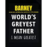 Sierra Goods Barney Worlds Greyest Father Funny Saying Name Gift for Dads with Grey Hair - Transparent Sticker