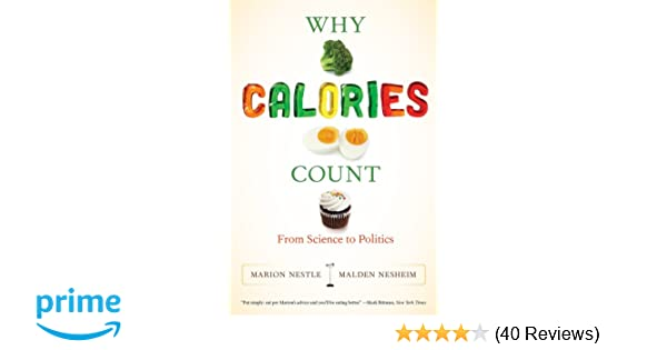 Why Calories Count From Science To Politics California Studies In