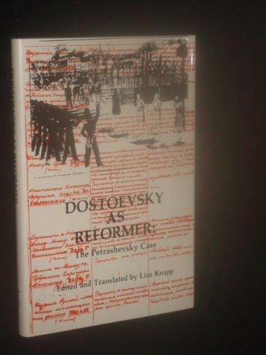 Dostoevsky As Reformer: The Petrashevsky Case