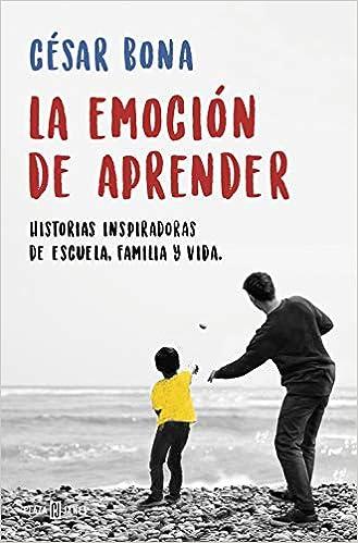 Book's Cover of La emoción de aprender: Historias inspiradoras de escuela, familia y vida (Éxitos) (Español) Tapa blanda – 25 octubre 2018