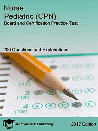 Nurse Pediatric (CPN): Board and Certification Practice Test ...