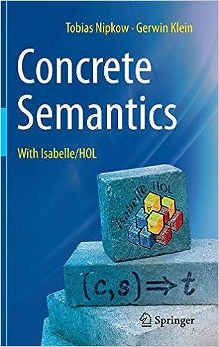 Concrete Semantics With Isabelle//HOL
