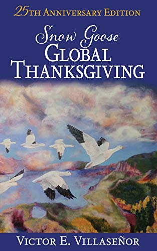 (Snow Goose Global Thanksgiving: A Vision of World Harmony and Peace and Abundance for All)