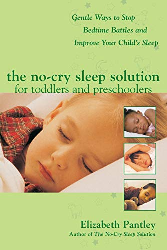 The No-Cry Sleep Solution for Toddlers and Preschoolers: Gentle Ways to Stop Bedtime Battles and Improve Your Child's Sl