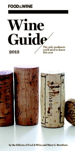 FOOD & WINE Wine Guide 2013 by Food & Wine